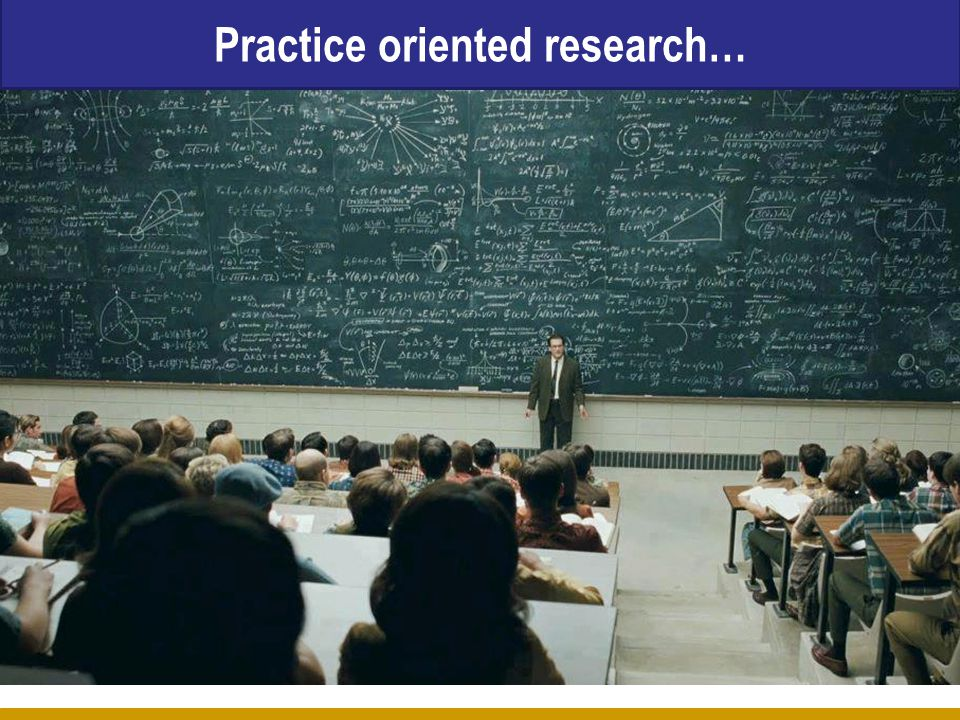 Practice oriented research…