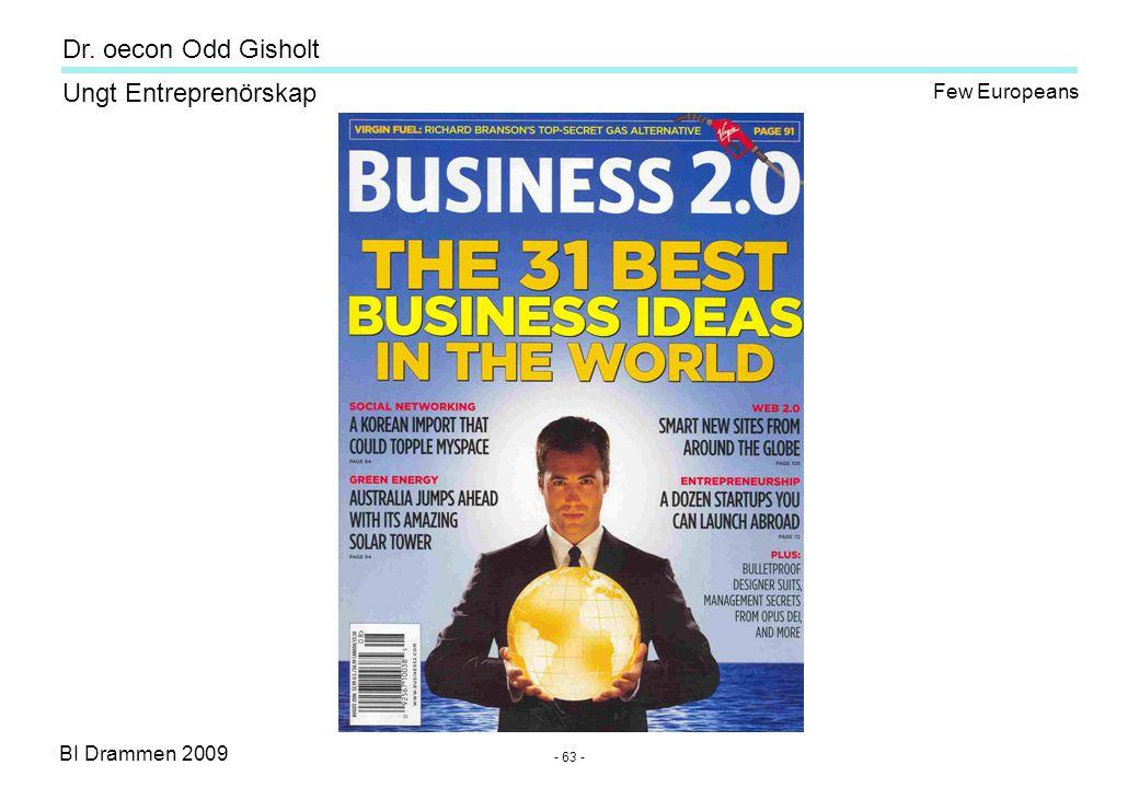BI Drammen 2009 Ungt Entreprenörskap Dr. oecon Odd Gisholt - 63 - Few Europeans