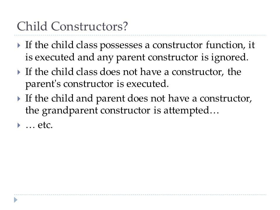 Child Constructors.