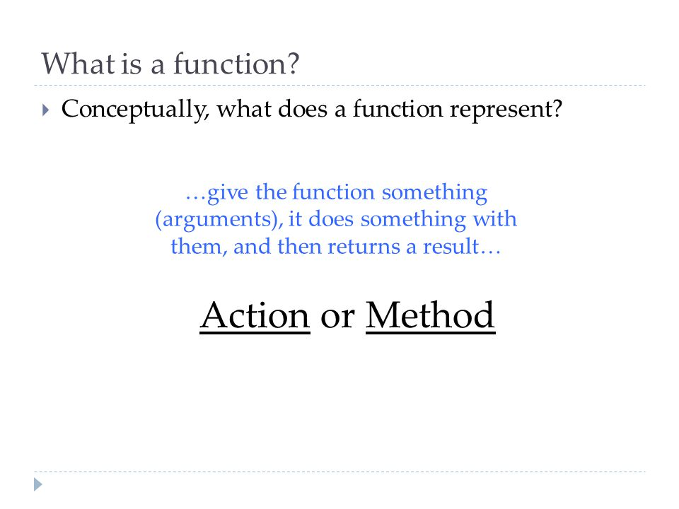 What is a function.  Conceptually, what does a function represent.