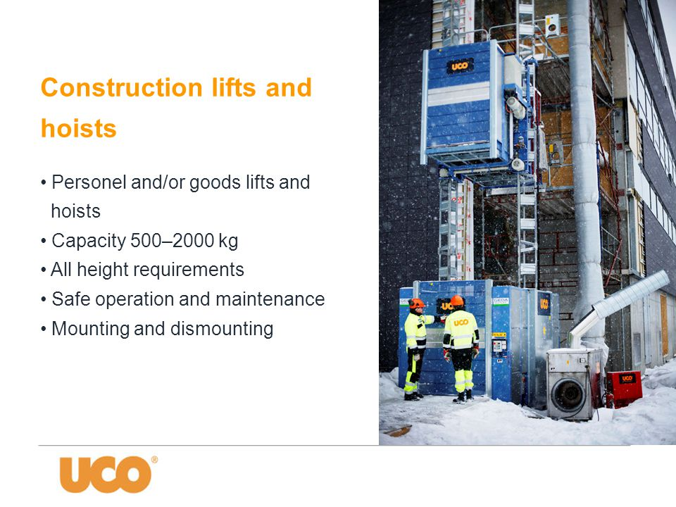 Construction lifts and hoists • Personel and/or goods lifts and hoists • Capacity 500–2000 kg • All height requirements • Safe operation and maintenance • Mounting and dismounting