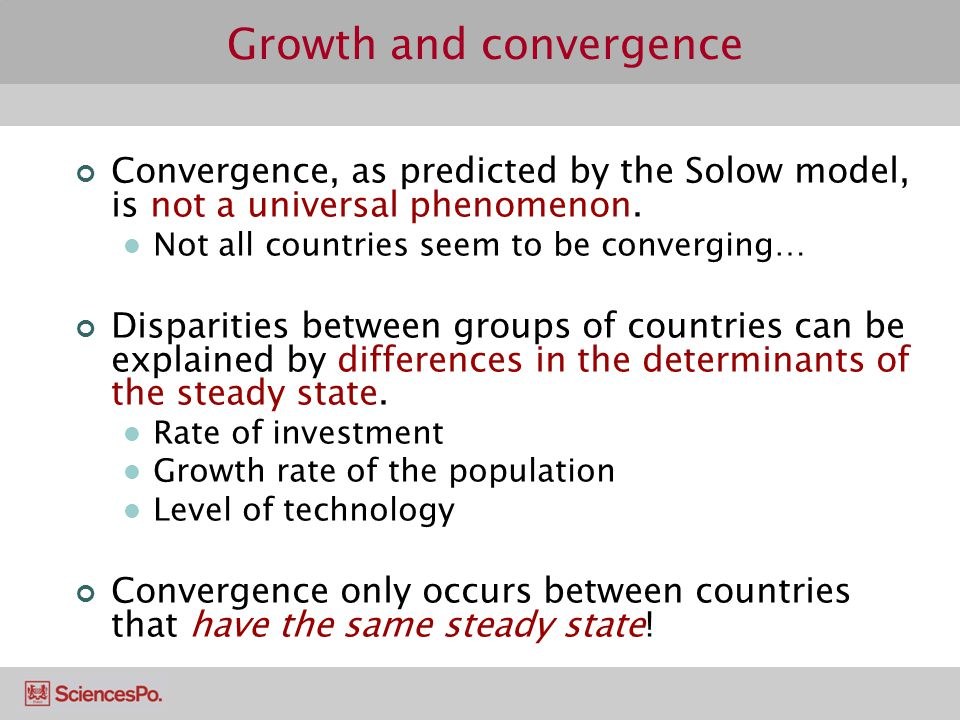 Growth and convergence Convergence, as predicted by the Solow model, is not a universal phenomenon.