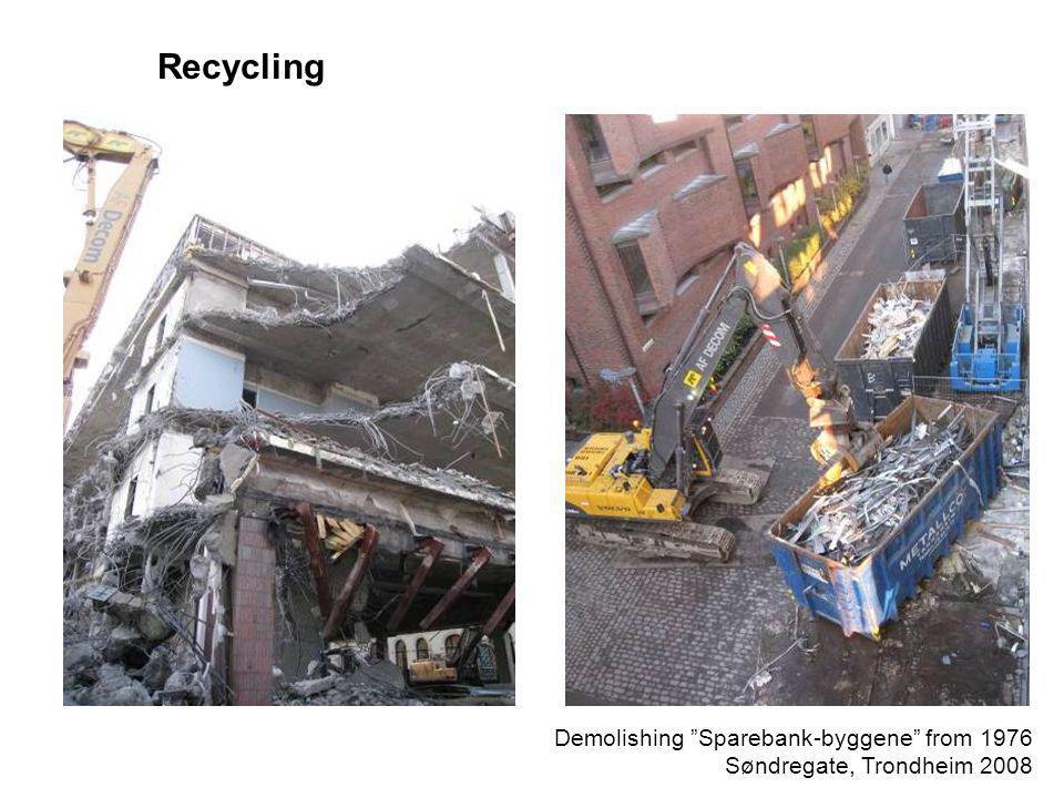 "Demolishing ""Sparebank-byggene"" from 1976 Søndregate, Trondheim 2008 Recycling"