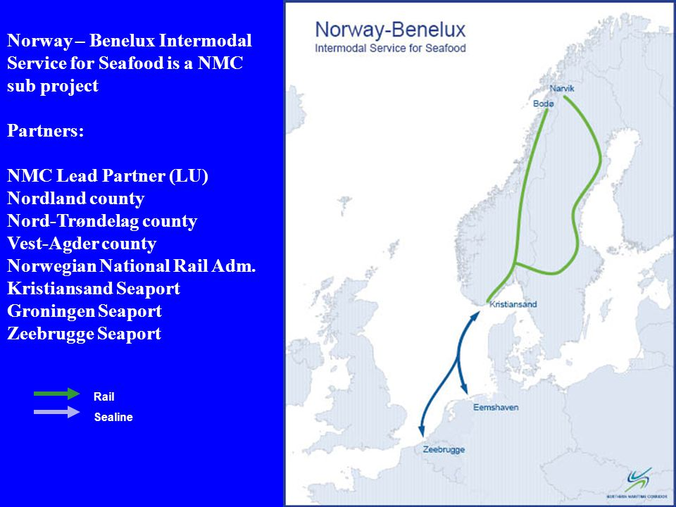 OBJECTIVES •Clarify the terms for a new intermodal transport corridor from North Norway to Benelux, based on existing relevant carriers and efficient feeding systems.