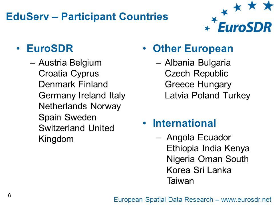 European Spatial Data Research – www.eurosdr.net EduServ – Participant Countries •EuroSDR –Austria Belgium Croatia Cyprus Denmark Finland Germany Irel
