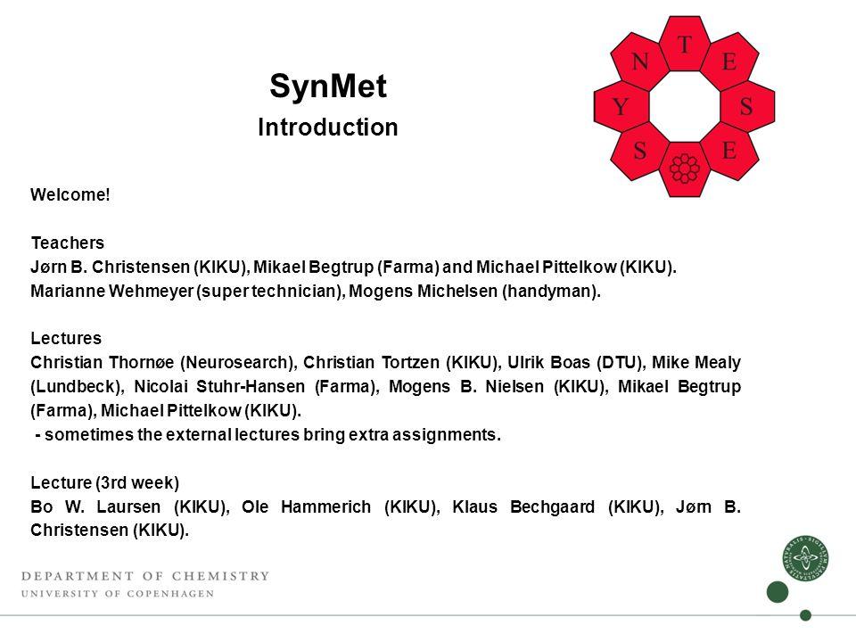 SynMet Introduction Welcome. Teachers Jørn B.