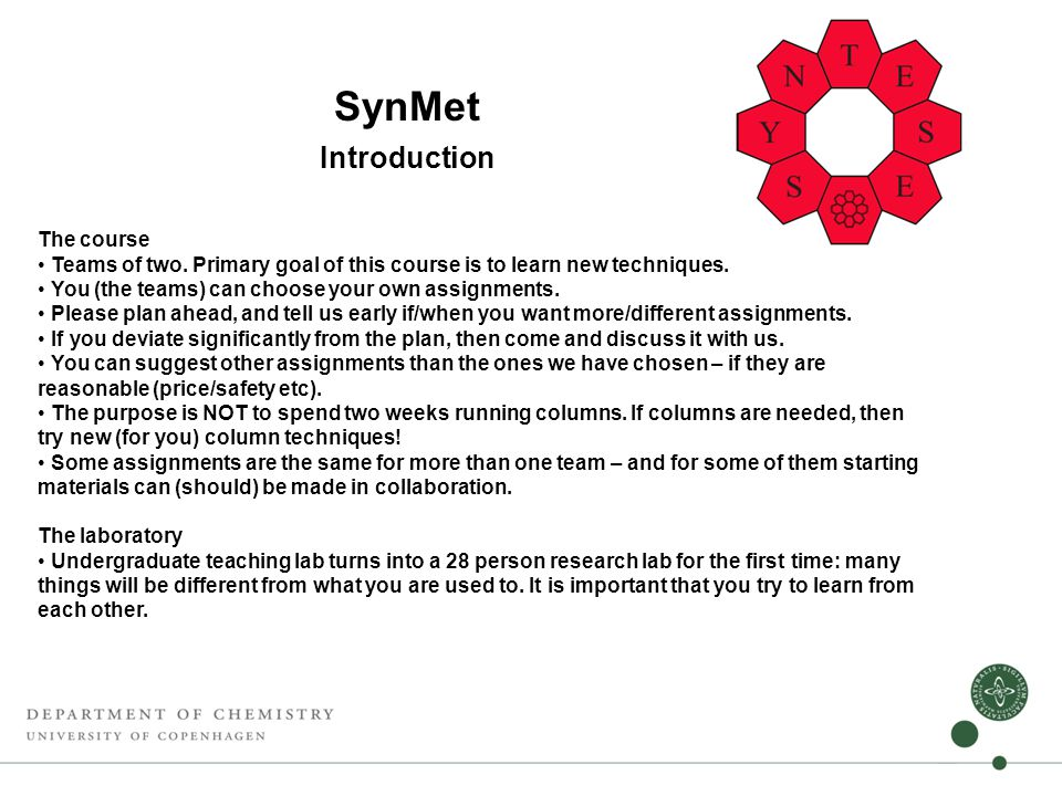 SynMet Introduction The course • Teams of two.