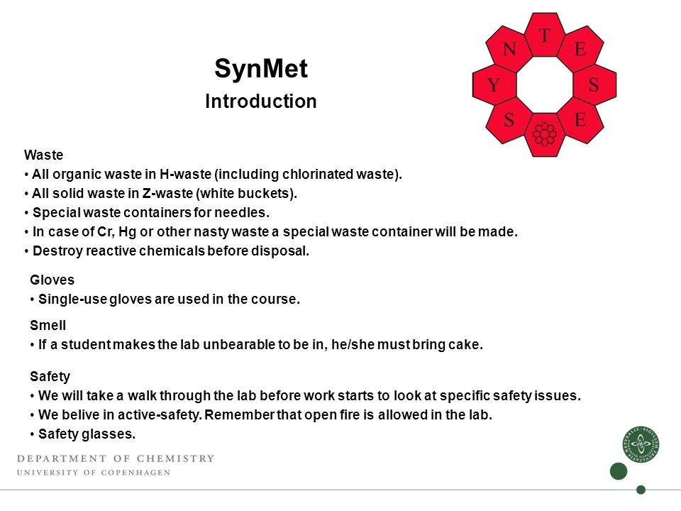 SynMet Introduction Waste • All organic waste in H-waste (including chlorinated waste).