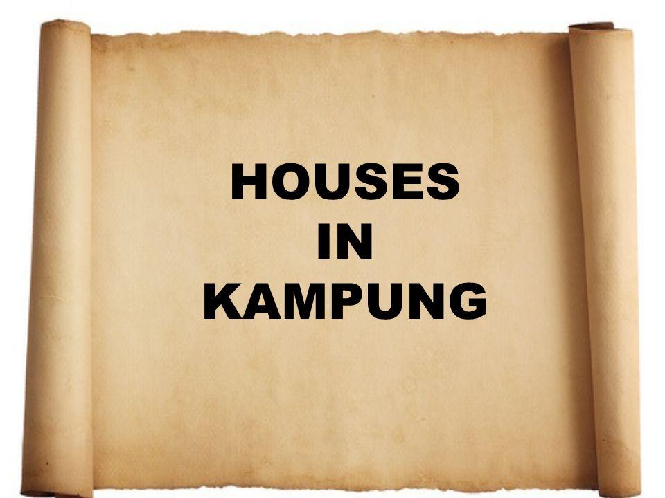 HOUSES IN KAMPUNG