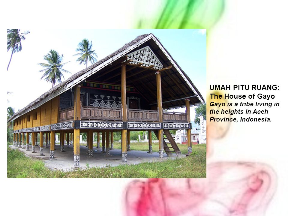 UMAH PITU RUANG: The House of Gayo Gayo is a tribe living in the heights in Aceh Province, Indonesia.