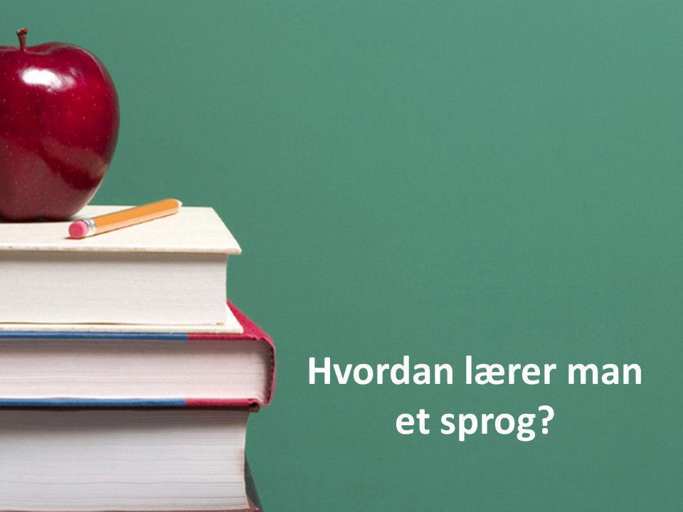 Hvordan lærer man et sprog?