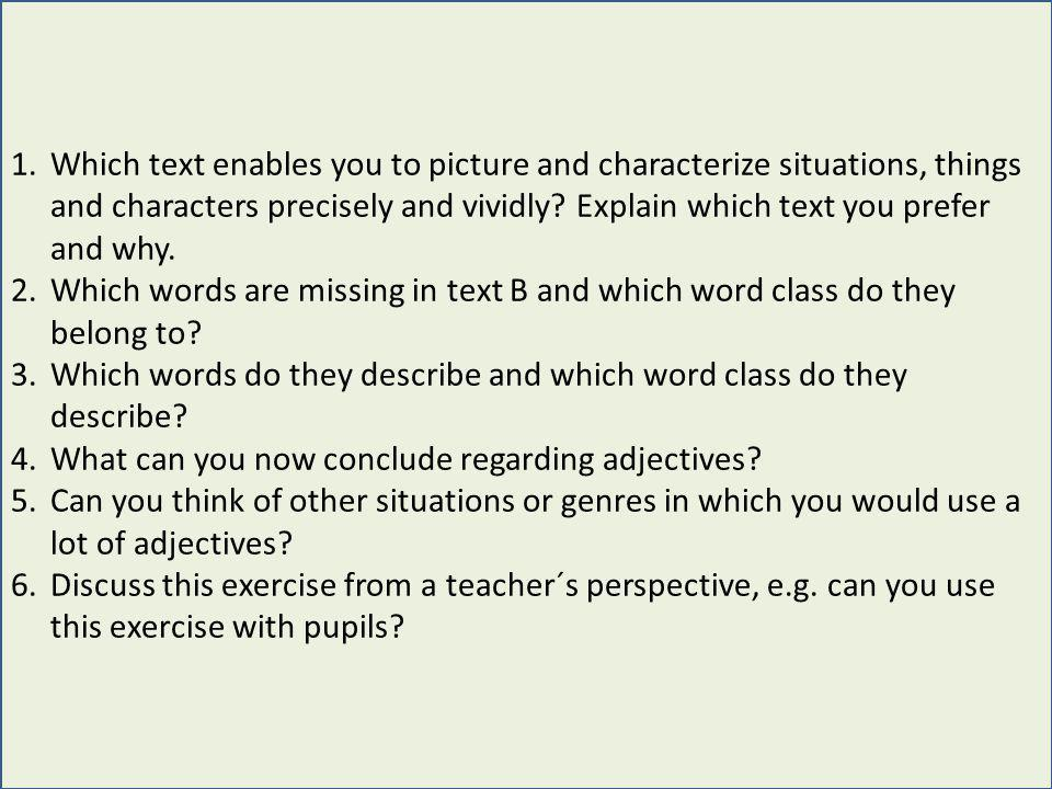 1.Which text enables you to picture and characterize situations, things and characters precisely and vividly.