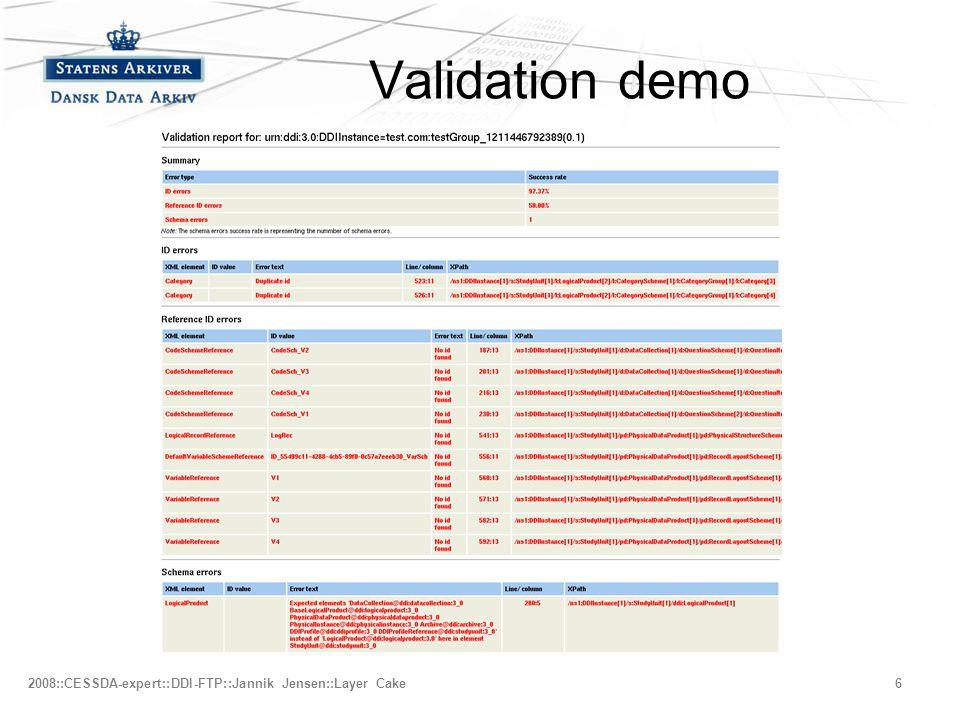 –Fjerde niveau 2008::CESSDA-expert::DDI-FTP::Jannik Jensen::Layer Cake6 Validation demo