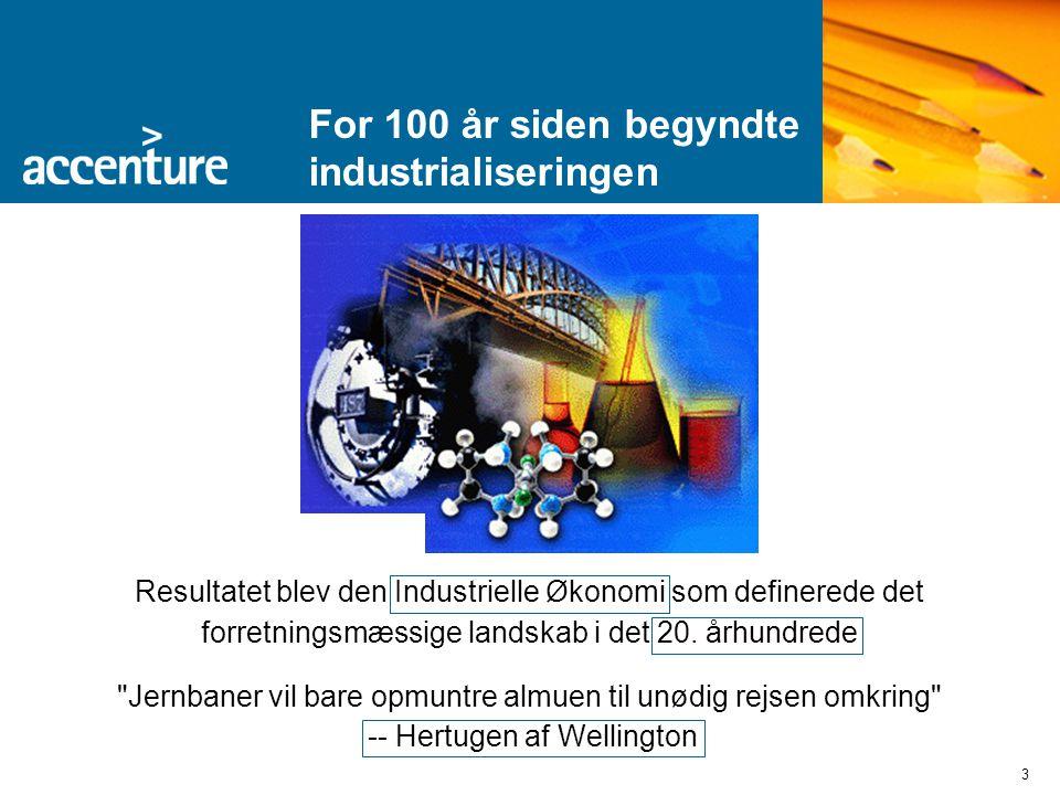 3 For 100 år siden begyndte industrialiseringen Resultatet blev den Industrielle Økonomi som definerede det forretningsmæssige landskab i det 20.