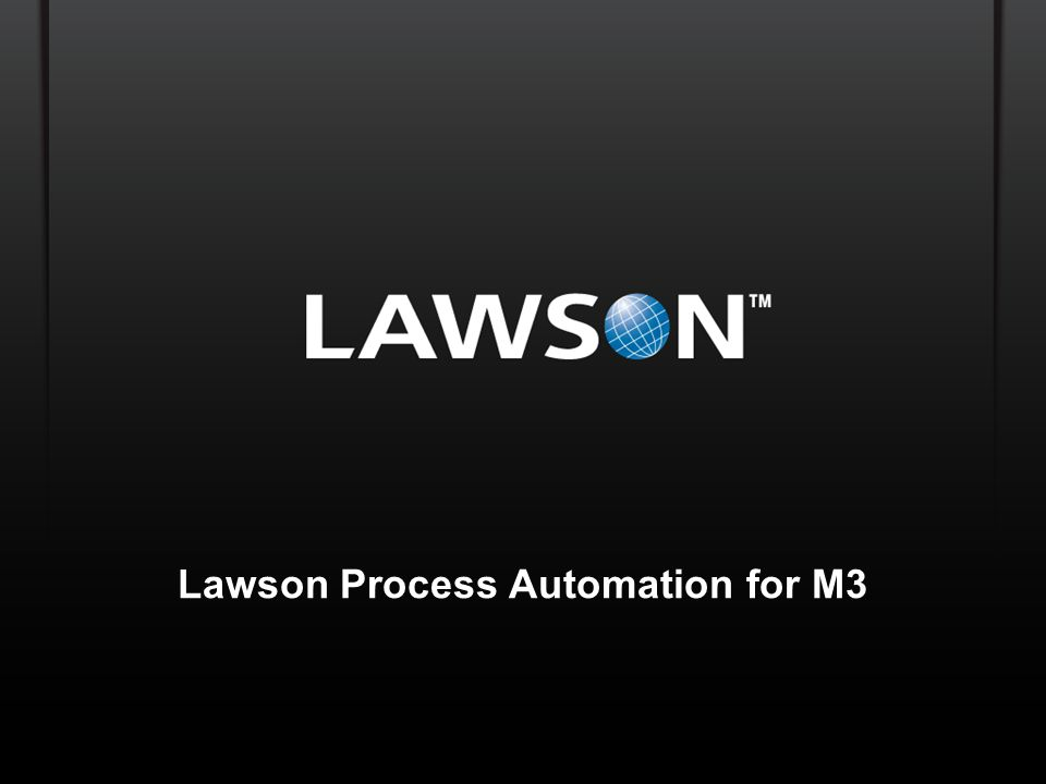 Lawson Template V.2 July 29, 2011 Lawson Process Automation for M3
