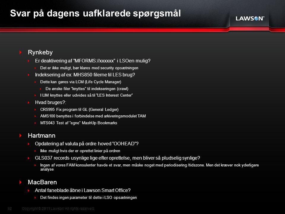 Lawson Template V.2 July 29, 2011 Svar på dagens uafklarede spørgsmål  Rynkeby  Er deaktivering af MFORMS://xxxxxx i LSOen mulig.