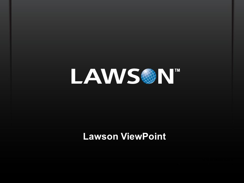 Lawson Template V.2 July 29, 2011 Lawson ViewPoint Ole Rasmussen Global Director Product Management ole.rasmussen@lawson.com