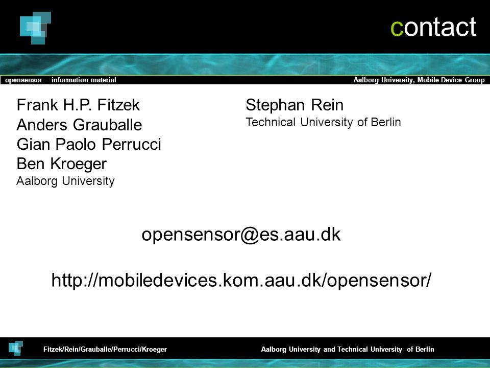 opensensor - information materialAalborg University, Mobile Device Group Fitzek/Rein/Grauballe/Perrucci/KroegerAalborg University and Technical University of Berlin publication •F.H.P.