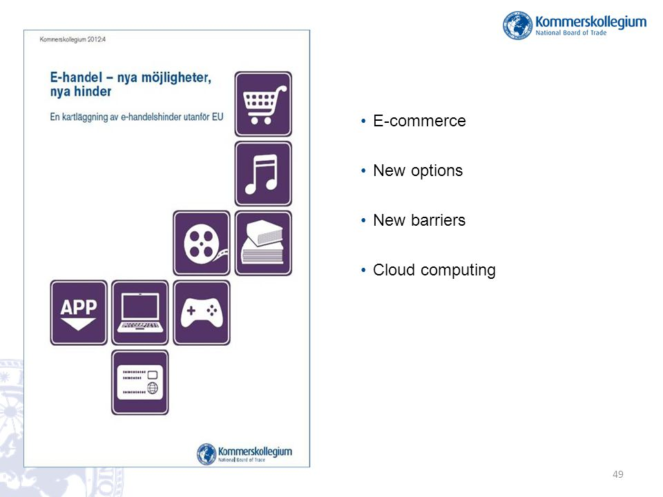 • E-commerce • New options • New barriers • Cloud computing 49
