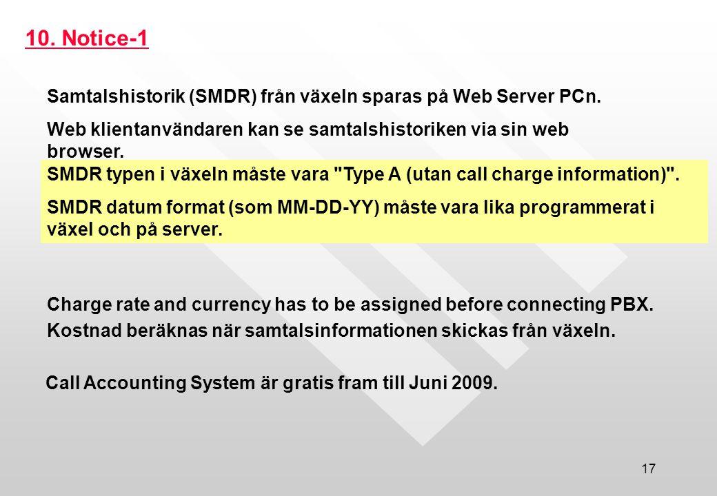 17 10.Notice-1 Samtalshistorik (SMDR) från växeln sparas på Web Server PCn.