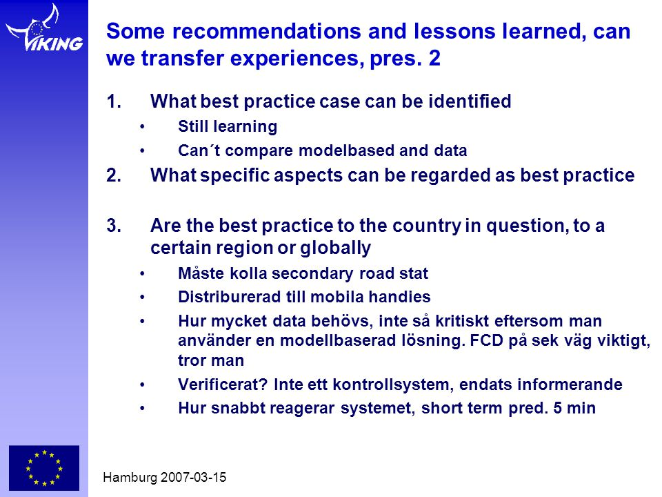 Hamburg 2007-03-15 Some recommendations and lessons learned, can we transfer experiences, pres.