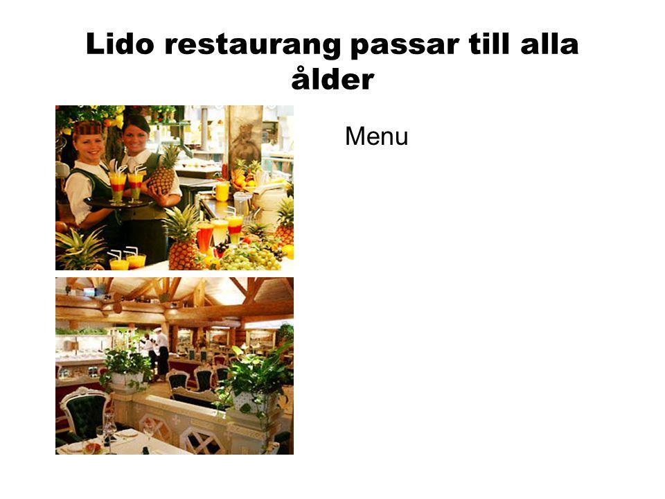 Lido restaurang passar till alla ålder Menu