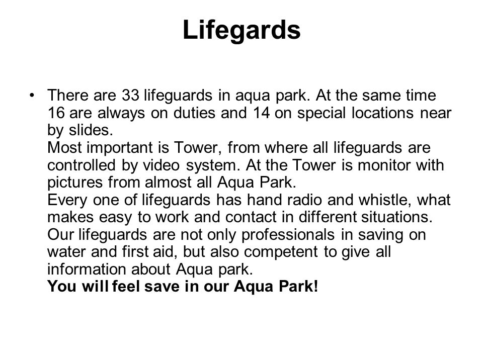 Lifegards •There are 33 lifeguards in aqua park.