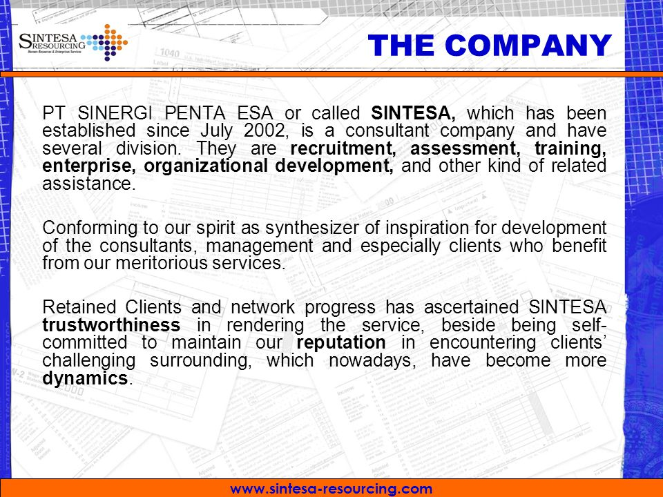 THE COMPANY PT SINERGI PENTA ESA or called SINTESA, which has been established since July 2002, is a consultant company and have several division.