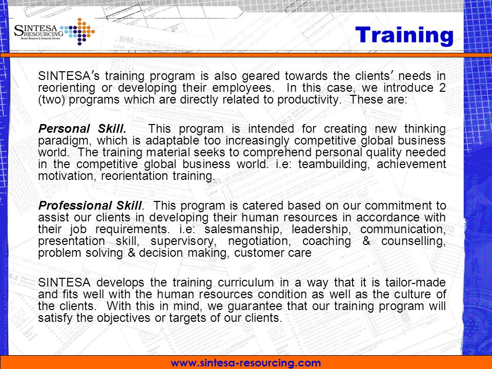 www.sintesa-resourcing.com SINTESA ' s training program is also geared towards the clients ' needs in reorienting or developing their employees.