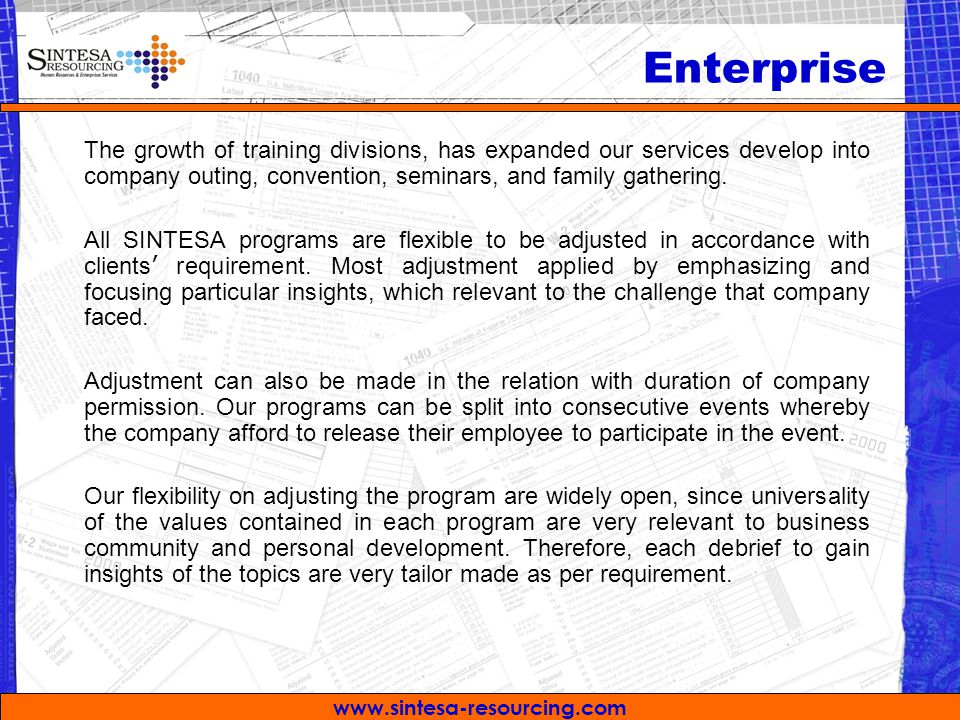 www.sintesa-resourcing.com The growth of training divisions, has expanded our services develop into company outing, convention, seminars, and family gathering.