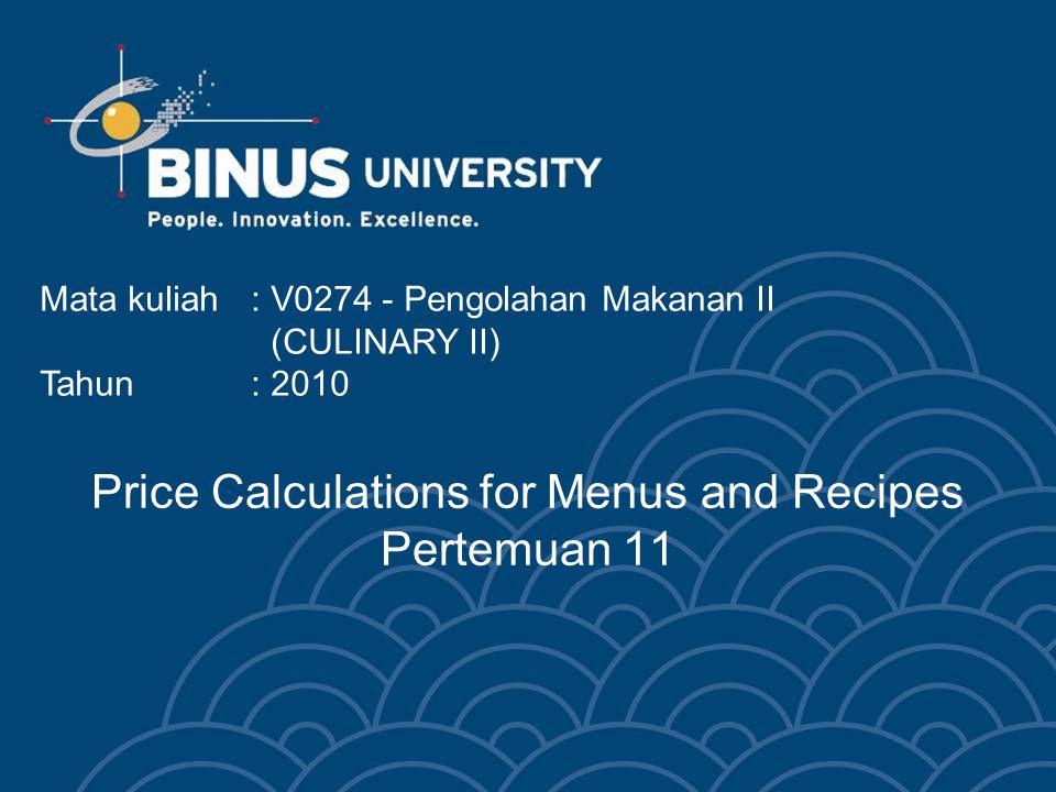 Bina Nusantara University 3 Price Calculations for Menus and Recipes