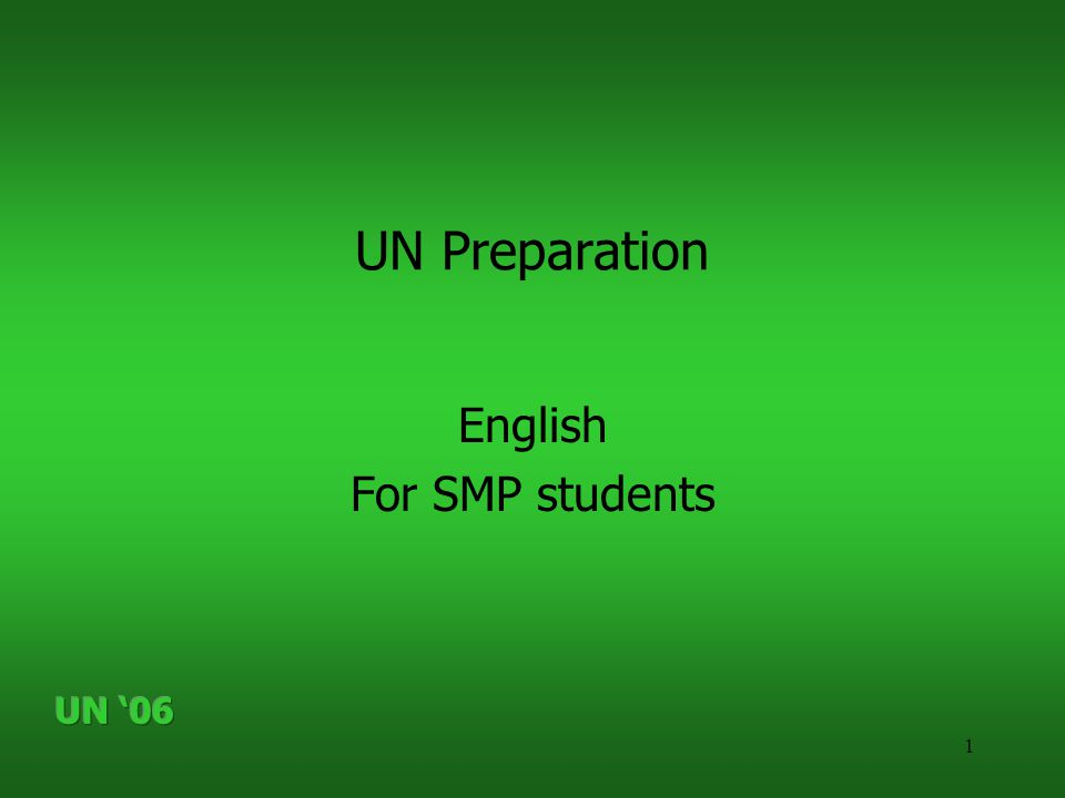 1 UN Preparation English For SMP students