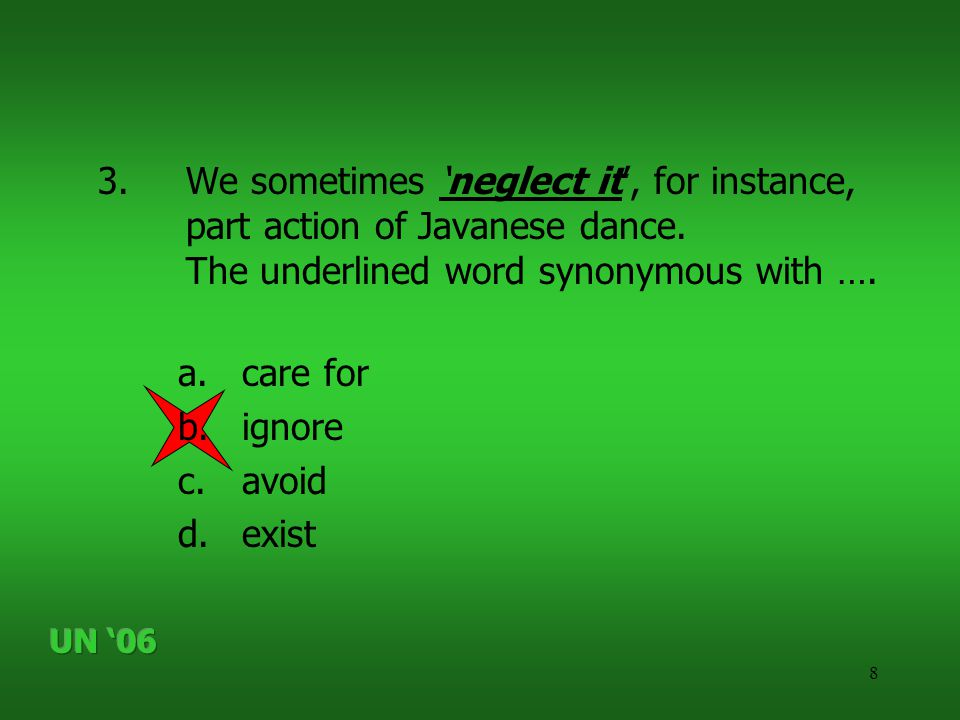8 3.We sometimes 'neglect it', for instance, part action of Javanese dance.