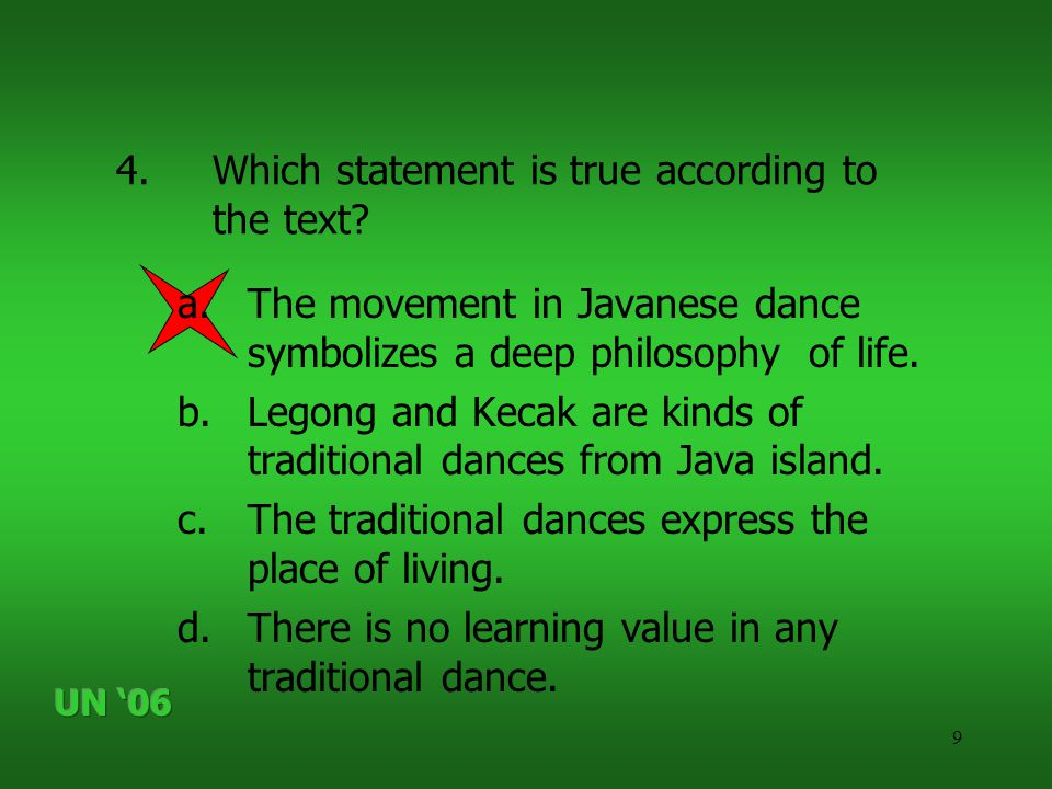 9 4.Which statement is true according to the text? a.The movement in Javanese dance symbolizes a deep philosophy of life. b.Legong and Kecak are kinds