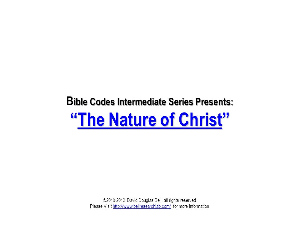 The Nature of Christ©2010-2013; David Douglas Bell, All rights reserved Page 22 the_same_as_the_man_Jesus He brought me forth also into a large place; he delivered me, because he delighted in me. Psalm 18:19 (KJV) the_same_as_the_man_Jesus (Part 1) Of note is that this encoded message is found at a skip of seven, which is an allusion to the seventh day Sabbath.