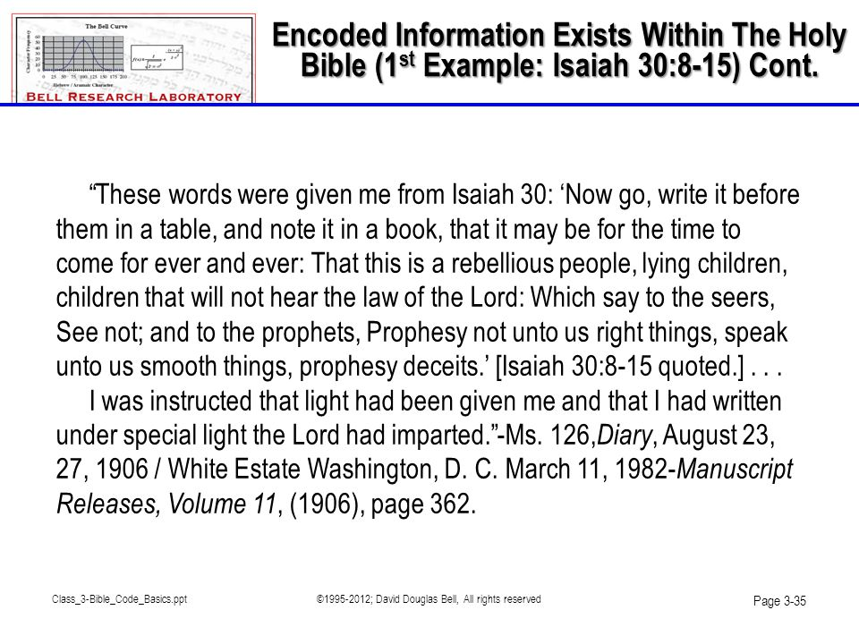 "Class_3-Bible_Code_Basics.ppt©1995-2012; David Douglas Bell, All rights reserved Page 3-35 ""These words were given me from Isaiah 30: 'Now go, write i"