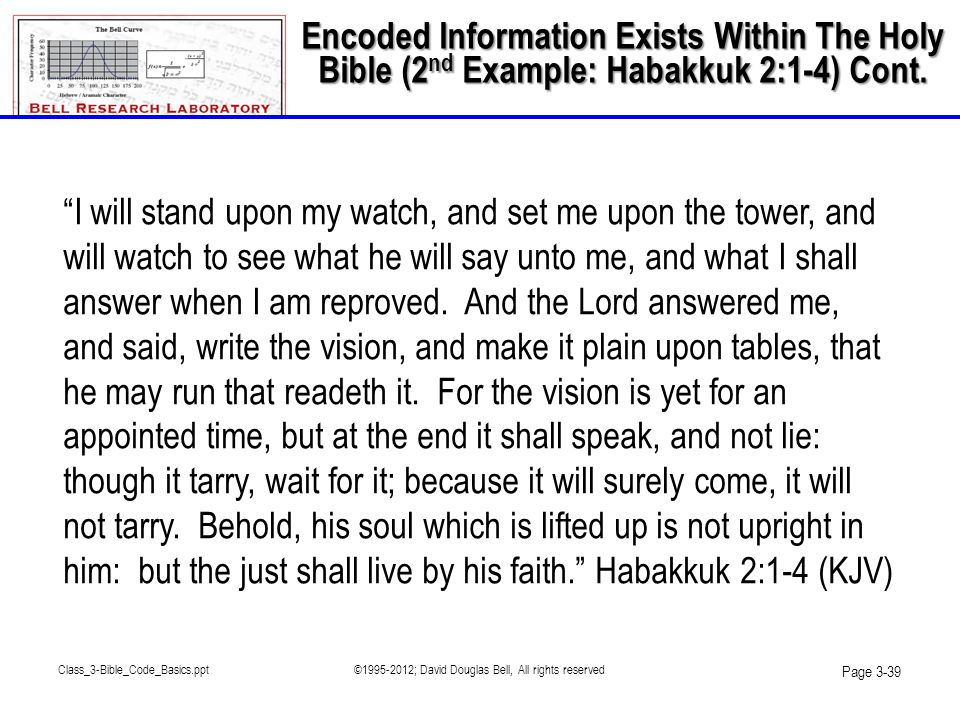 "Class_3-Bible_Code_Basics.ppt©1995-2012; David Douglas Bell, All rights reserved Page 3-39 ""I will stand upon my watch, and set me upon the tower, and"