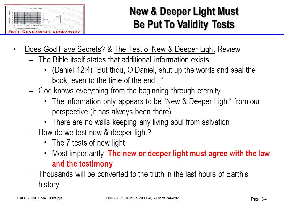 Class_3-Bible_Code_Basics.ppt©1995-2012; David Douglas Bell, All rights reserved Page 3-35 These words were given me from Isaiah 30: 'Now go, write it before them in a table, and note it in a book, that it may be for the time to come for ever and ever: That this is a rebellious people, lying children, children that will not hear the law of the Lord: Which say to the seers, See not; and to the prophets, Prophesy not unto us right things, speak unto us smooth things, prophesy deceits.' [Isaiah 30:8-15 quoted.]...