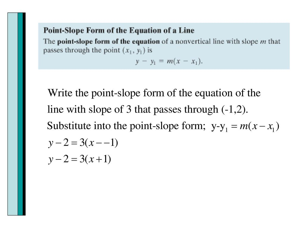 Section 23 linear functions and slopes ppt download 8 solving in both forms awrite the equation in point slope form of the line with slope 4 that passes through the point 4 3 ben solve the equation falaconquin
