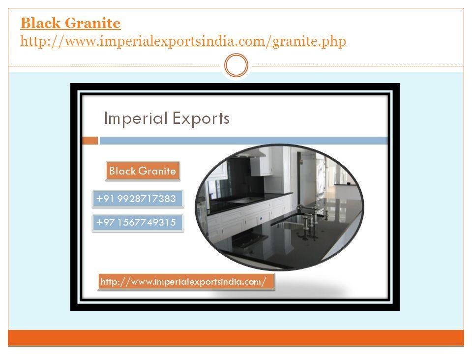 Black Granite http://www.imperialexportsindia.com/granite.php
