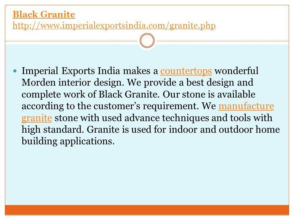 Black Granite http://www.imperialexportsindia.com/granite.php Imperial Exports India makes a countertops wonderful Morden interior design.