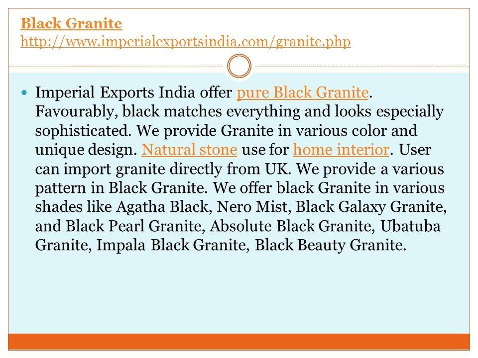 Black Granite http://www.imperialexportsindia.com/granite.php Imperial Exports India offer pure Black Granite.