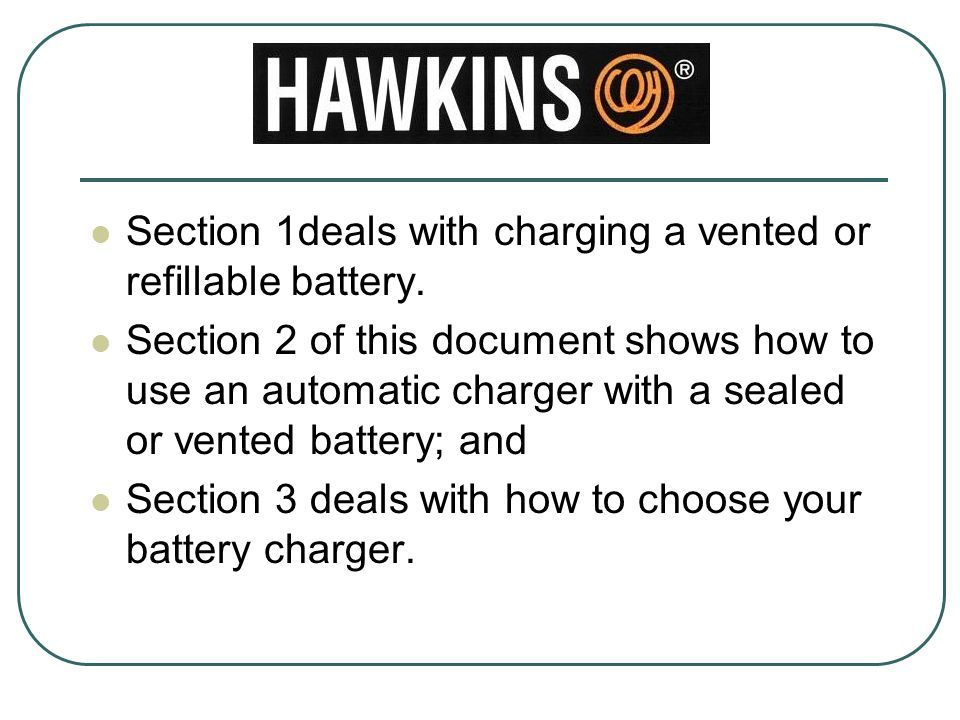 Section 1deals with charging a vented or refillable battery.