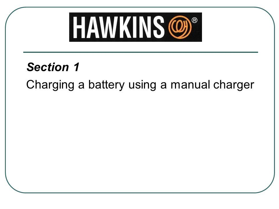 Section 1 Charging a battery using a manual charger