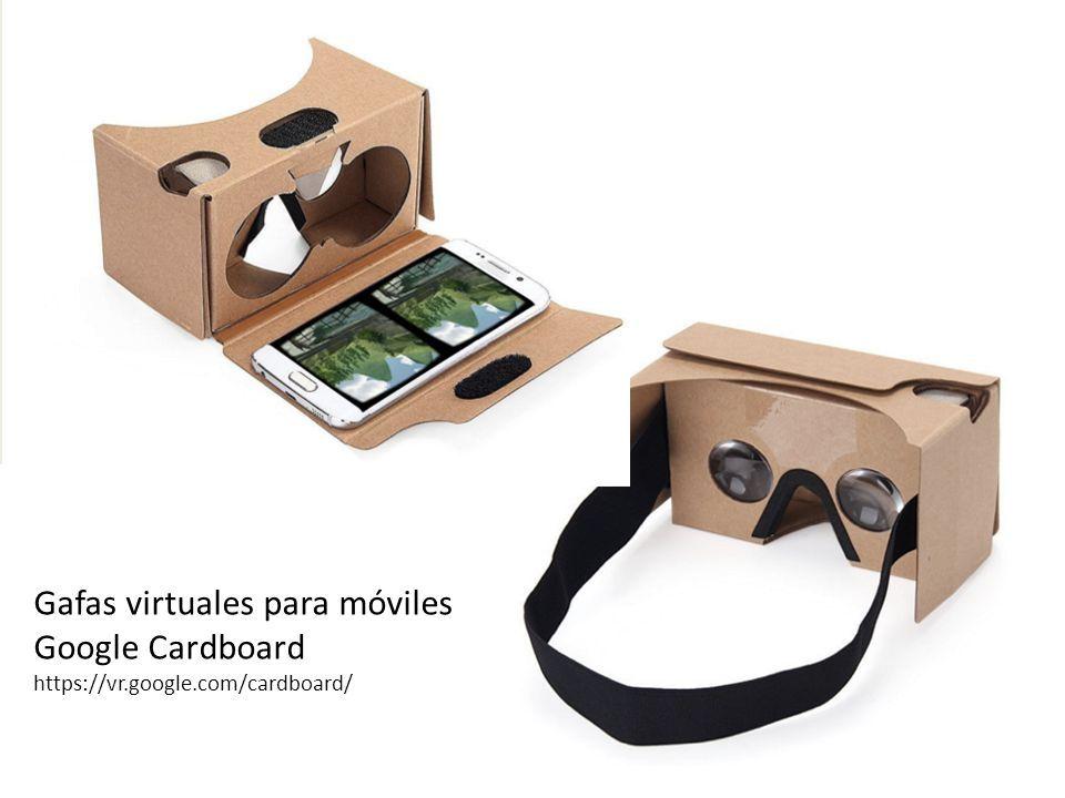 Gafas virtuales para móviles Google Cardboard https://vr.google.com/cardboard/