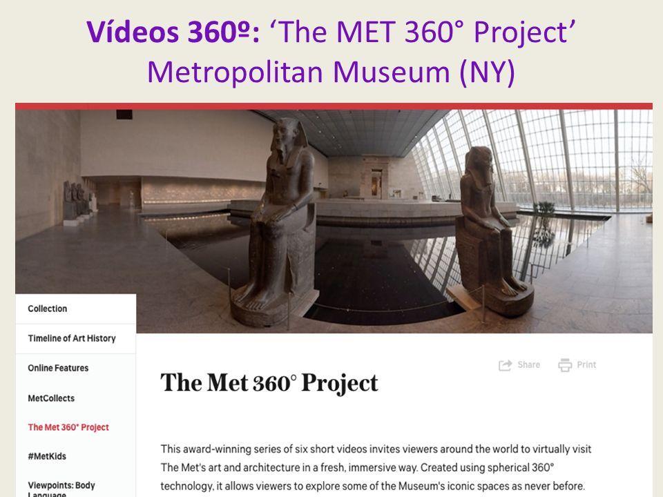 Vídeos 360º: 'The MET 360° Project' Metropolitan Museum (NY)