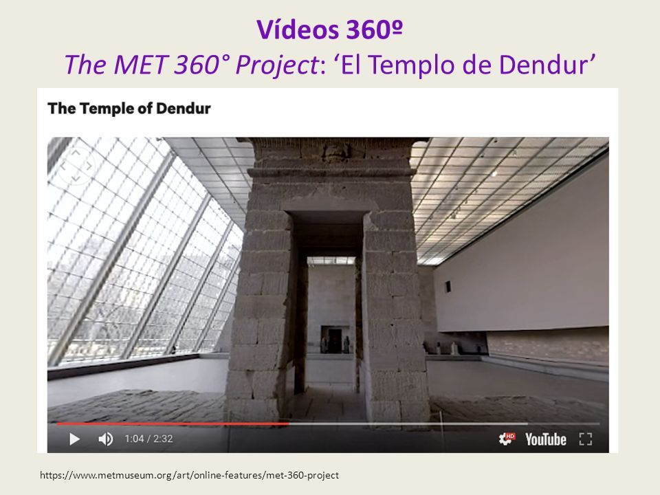 Vídeos 360º The MET 360° Project: 'El Templo de Dendur'