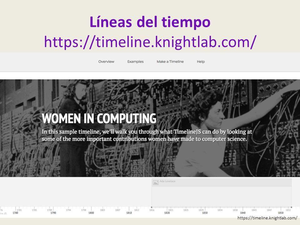 Líneas del tiempo https://timeline.knightlab.com/ https://timeline.knightlab.com/