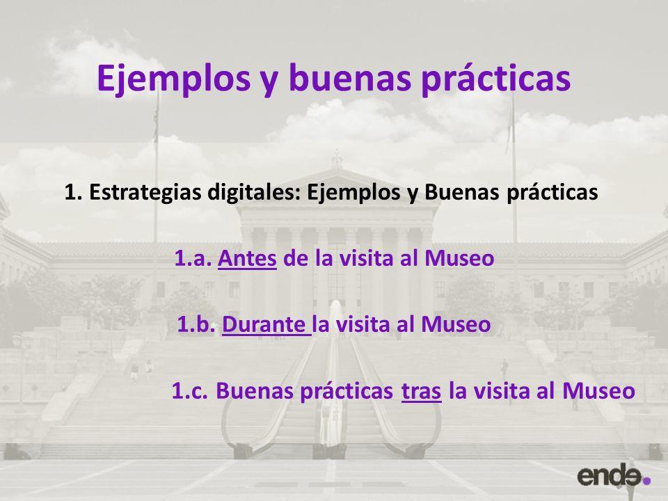Ejemplos y buenas prácticas 1. Estrategias digitales: Ejemplos y Buenas prácticas 1.a.