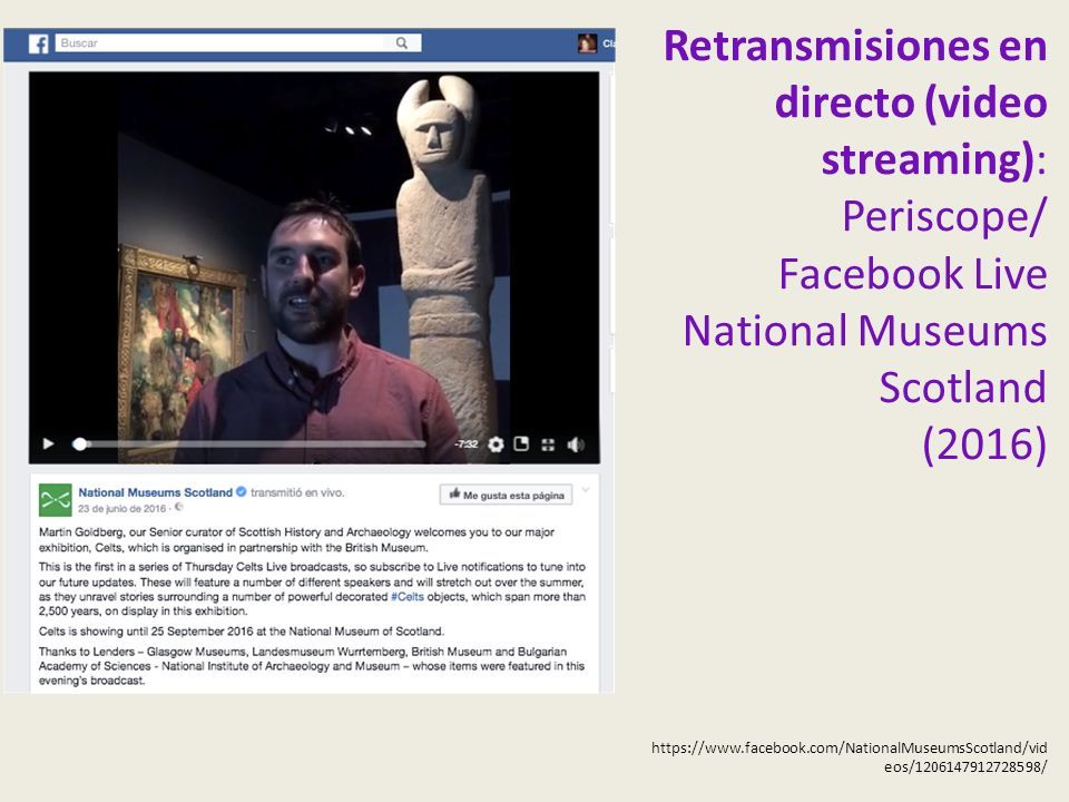 Retransmisiones en directo (video streaming): Periscope/ Facebook Live National Museums Scotland (2016)   eos/ /